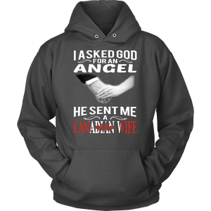 I Asked God For An Angel He Sent Me A Canadian Wife Shirt