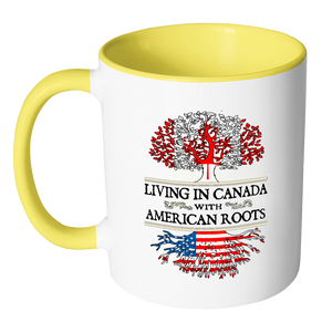 Living in Canada With American Roots Accent Mugs !