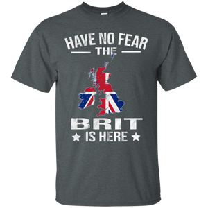 Have No Fear The Brit Is Here Shirts