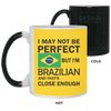I'm Brazilian Perfect Mugs