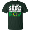 Does This Shirt Make Me Look Brazilian