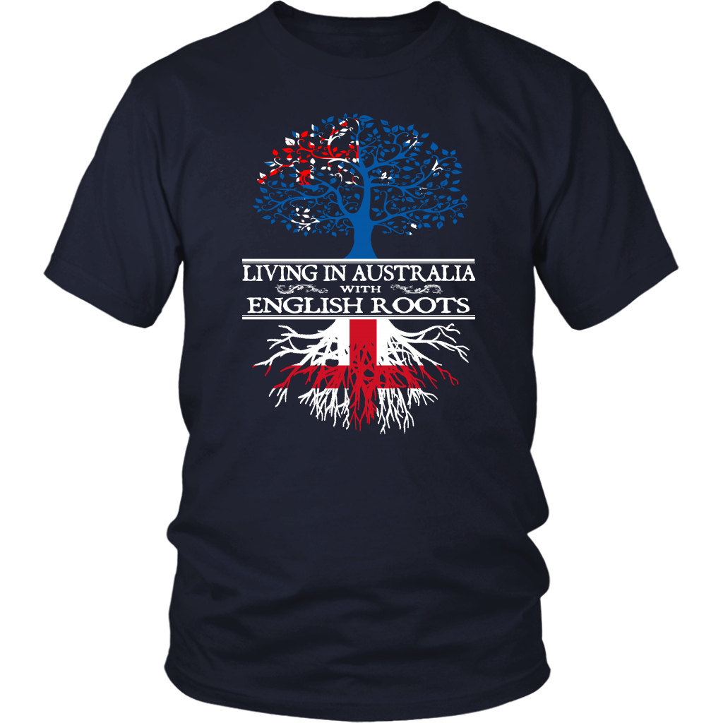 Living in Australia With English Roots Shirt !