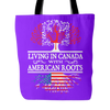 Living in Canada With American Roots Tote Bag !