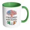 Living in America With Irish Roots Accent Mugs !