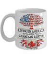 Living In America With Canadian Roots 11oz Mug