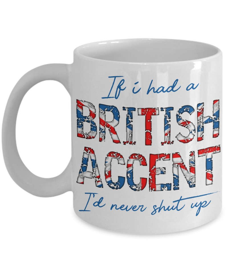 If i Had A British Accent ...