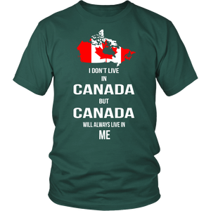Canada Will Always Live In Me Shirts !