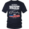 Perfect Gift For Your Wife/Husband -Best Decision Was An American !