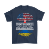 Living in America With Ukrainian Roots Tees !