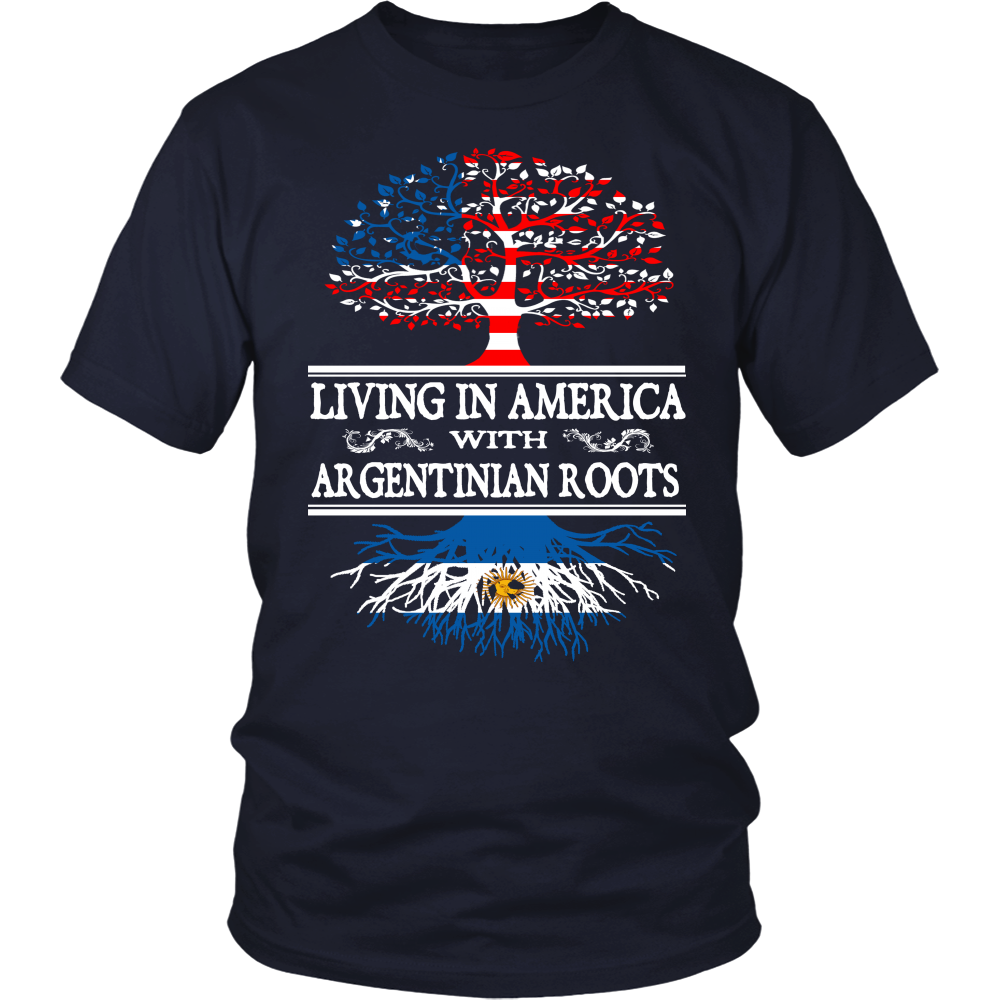 Living in America With Argentinian Roots Shirt !