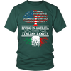 Living in America With Italian Roots Tees !