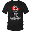 Keep calm And let Canadian Guy Handle It !