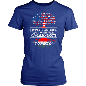 Upsell Living in America With Hungarian Roots Shirt