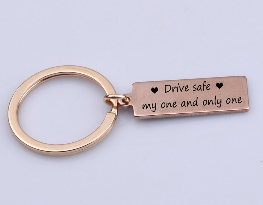Drive Safe My One And Only One KeyChain