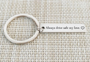 Always drive safe my love Keychain