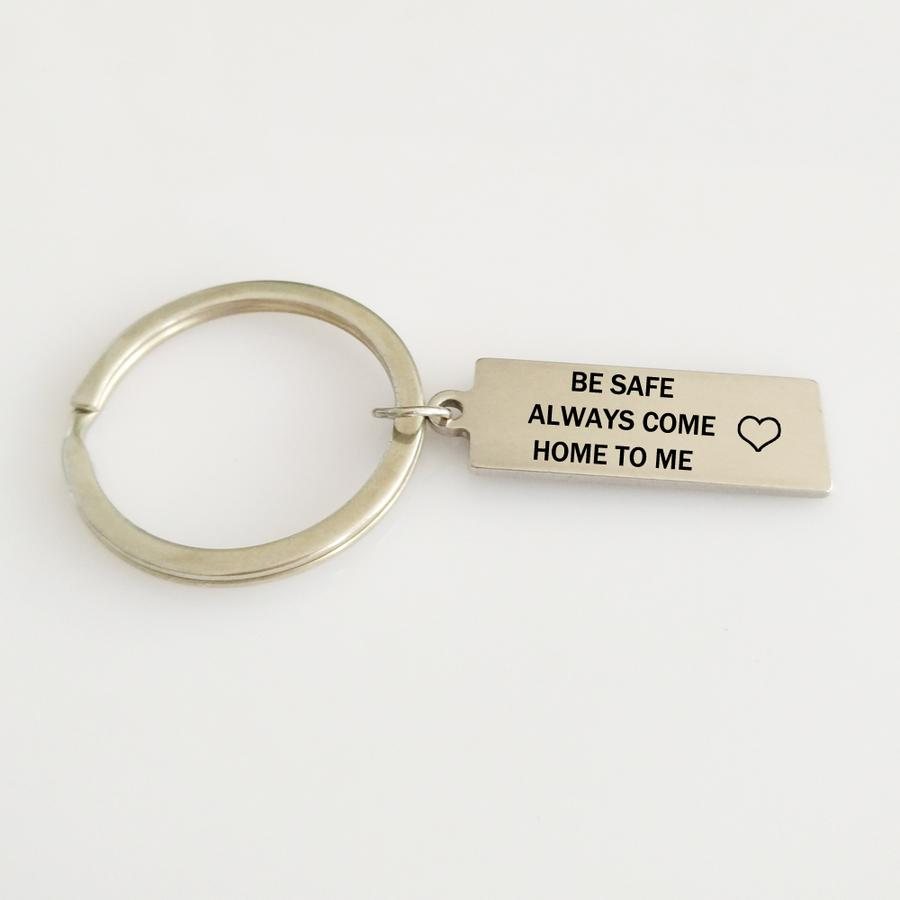 """Be Safe Always Come Home To Me"" Keychain"