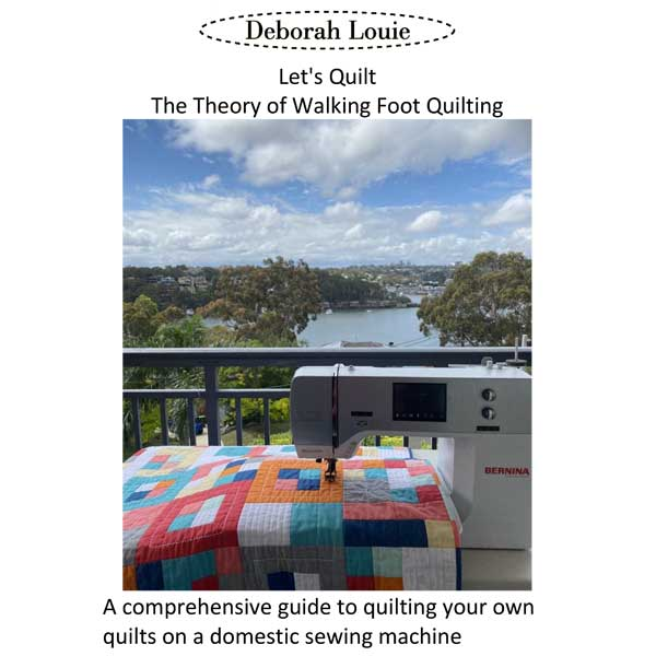 Let's Quilt - The Theory of Walking Foot Quilting by Deborah Louie