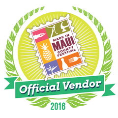 Made in Maui County Festival Official Vendor - 2016