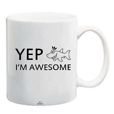 Juko Yep I'm Awesome Funny Mug