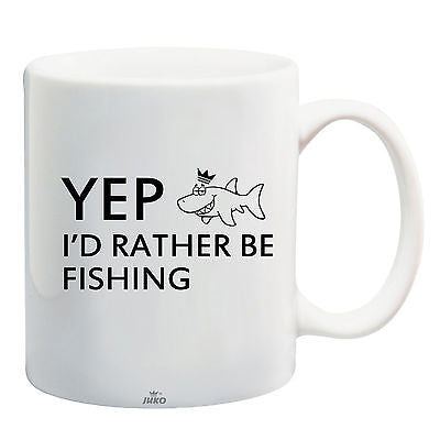 Juko Yep I'd Rather be Fishing Funny Mug