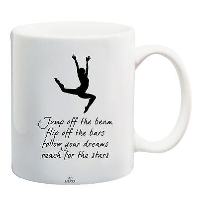 Juko Gymnast Wall Quote Jump Off The Beam Flip Off The Bars Gym Mug - Juko