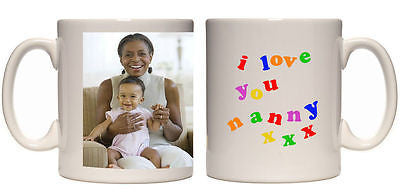 Birthday gift I love you Nanny personalised mug customised with your photo