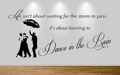 Dance In The Rain Wall Sticker Decal Quote Kitchen Contemporary Art
