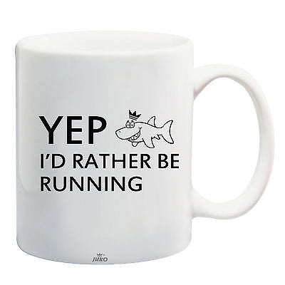 Juko Yep I'd Rather Be Running Funny Mug