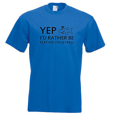 Juko Yep I'd Rather Be Playing Volleyball Funny T Shirt