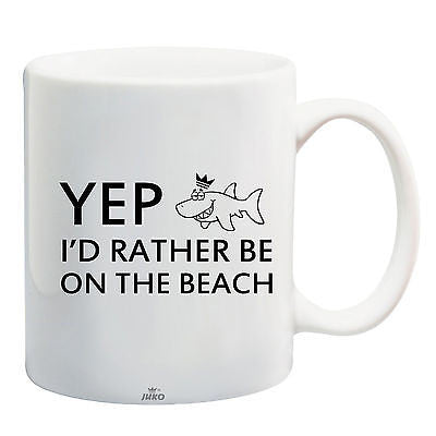 Juko Yep I'd Rather Be On The Beach Funny Mug - Juko