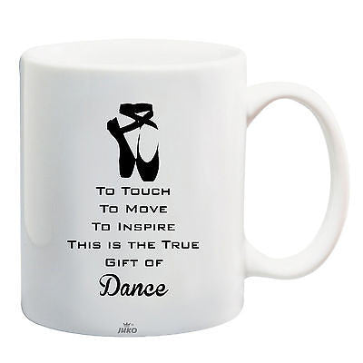 Juko Ballet Quote To Touch To Move To Inspire Dance Mug - Juko