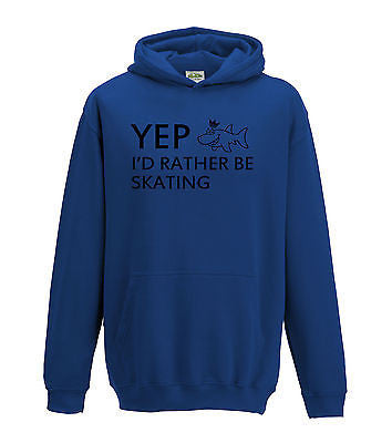 Juko Kids Yep I'd Rather Be Skating Hoodie Funny Hoody