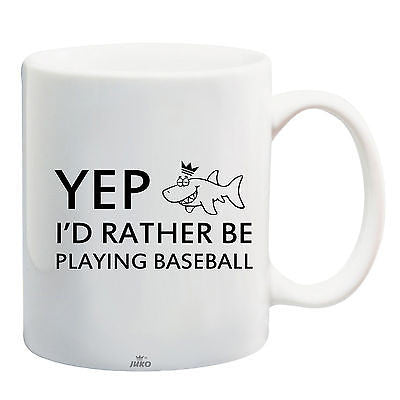 Juko Yep I'd Rather Be Playing Baseball Funny Mug