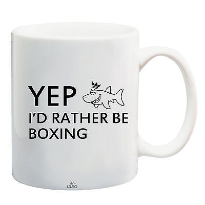Juko Yep I'd Rather Be Boxing Funny Mug