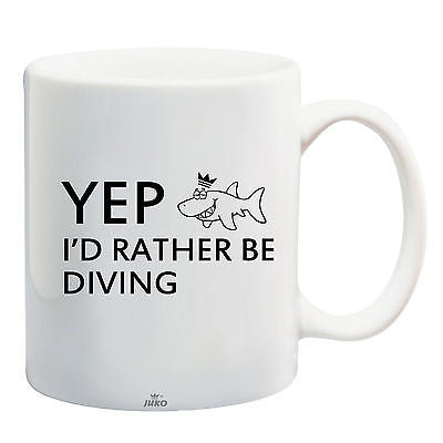 Juko Yep I'd Rather Be Diving Funny Mug - Juko