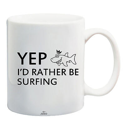 Juko Yep I'd Rather be Surfing Funny Mug