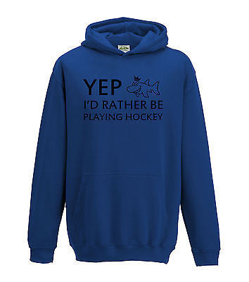 Juko Kids Yep I'd Rather Be Playing Hockey Hoodie Funny Hoody