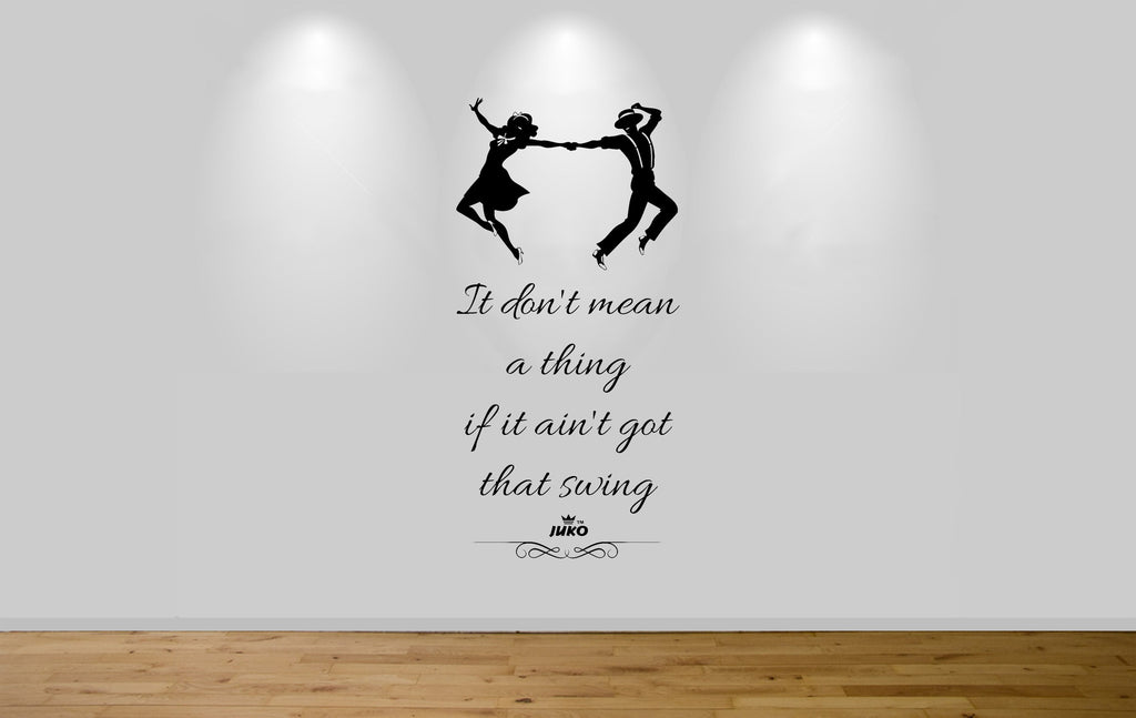 Juko It Don't Mean A Thing If It Aint Got That Swing Wall Sticker 1285