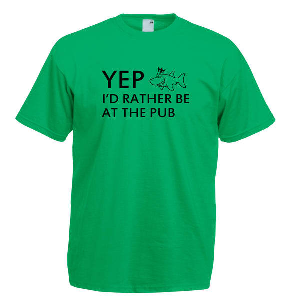 Juko Yep I'd Rather Be At The Pub Funny T Shirt