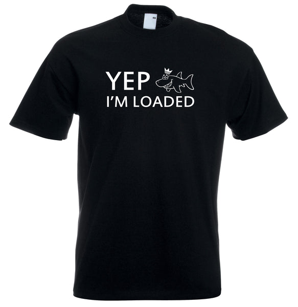 Juko Yep I'm Loaded Funny T Shirt