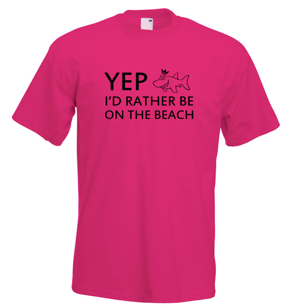 Juko Yep I'd Rather Be On The Beach Funny T Shirt