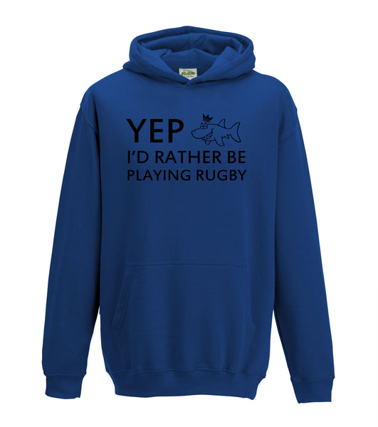 Juko Kids Yep I'd Rather Be Playing Rugby Hoodie Funny Hoody