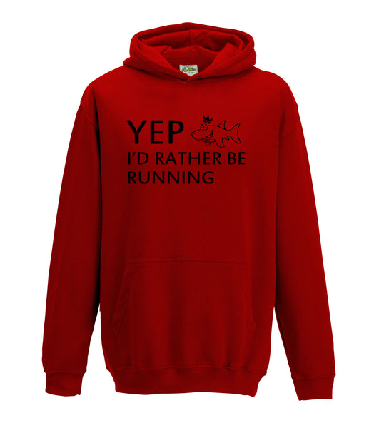 Juko Yep I'd Rather Be Running Hoodie Funny Hoody