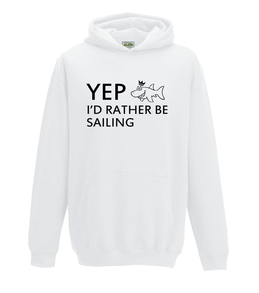 Juko Kids Yep I'd Rather Be Sailing Hoodie Funny Hoody