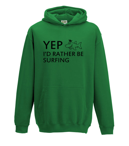 Juko Kids Yep I'd Rather Be Surfing Hoodie Funny Hoody - Juko