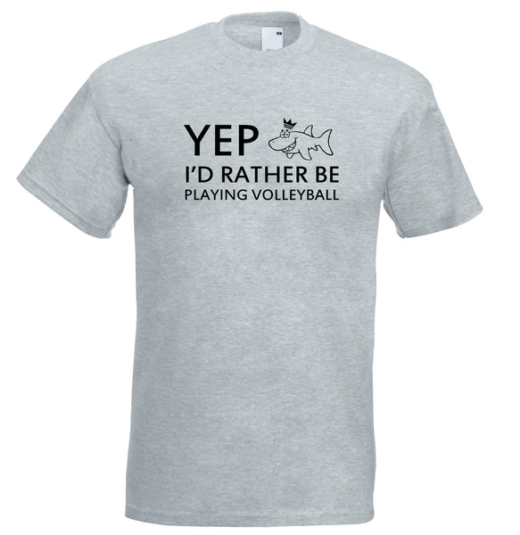 Juko Yep I'd Rather Be Playing Volleyball Funny T Shirt - Juko