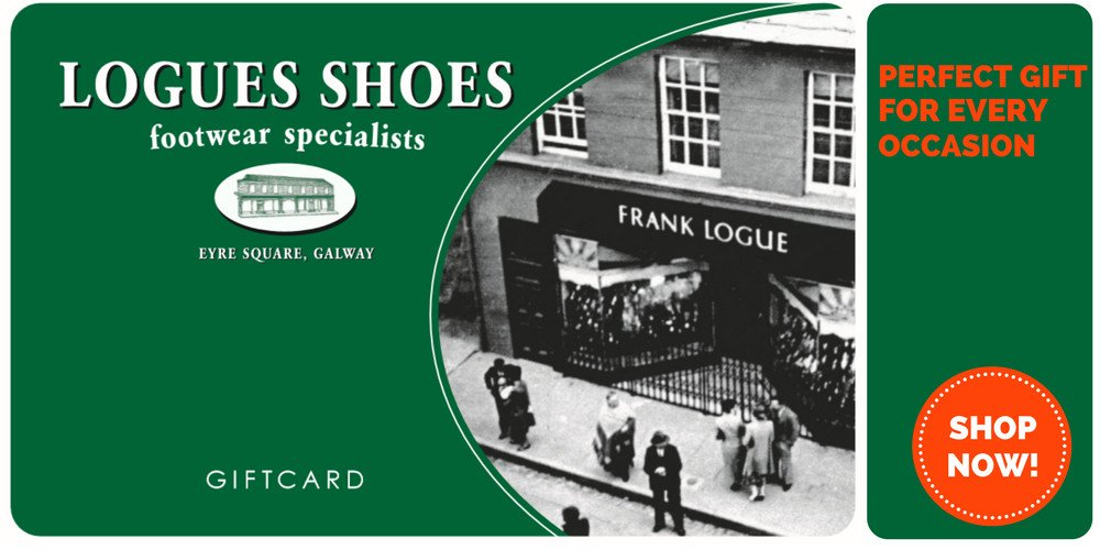 Logues shoes gift card, sundries, Gift Vouchers, Logues Shoes - Logues Shoes.ie Since 1921, Galway City, Ireland.