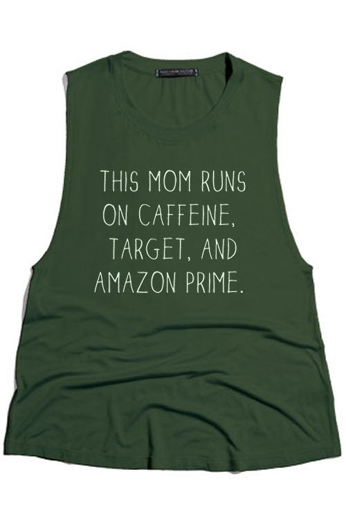 This Mom Runs On Caffeine, Target, and Amazon Prime Tank in Olive