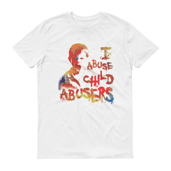 I Abuse Child Abusers - Men's T-Shirt