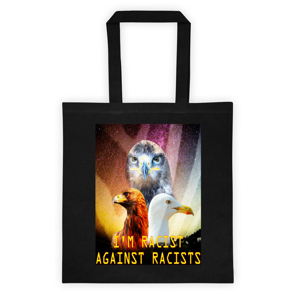 I'm Racist Against Racists Tote